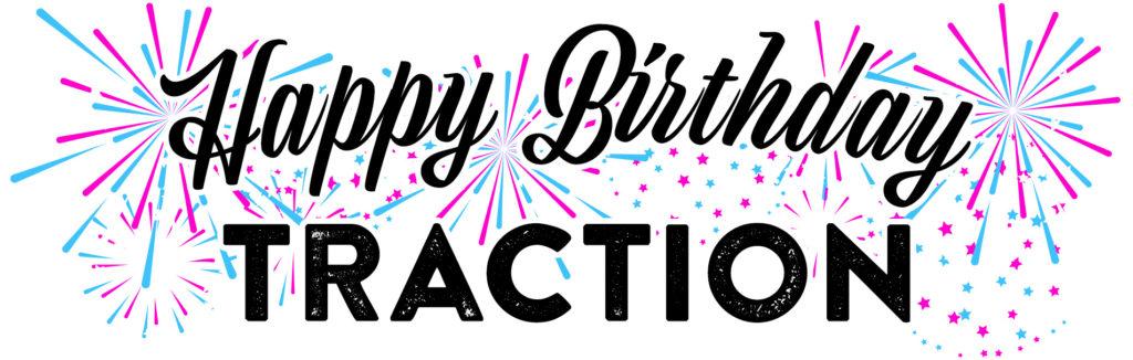Happy Birthday Traction