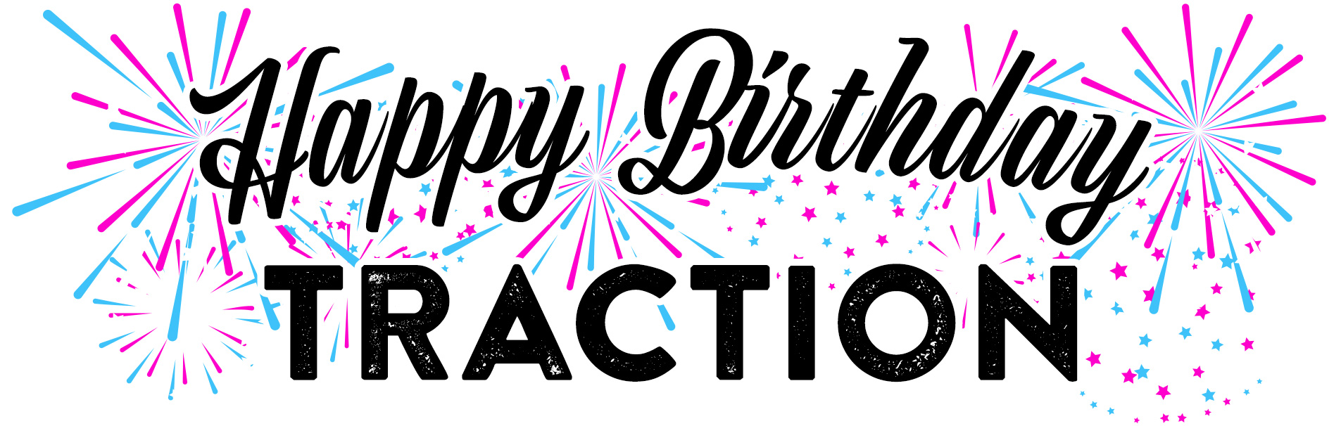 Happy Birthday Traction