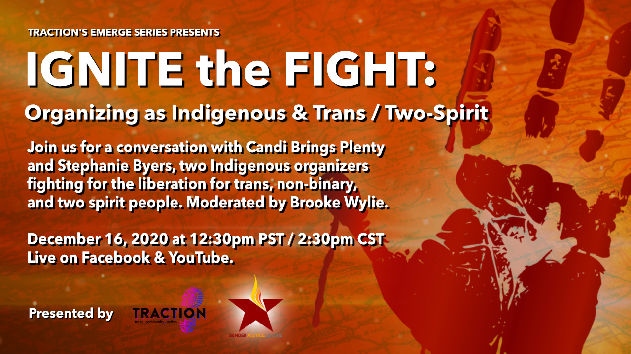 IGNITE the FIGHT: Organizing as Indigenous and Trans / Two Spirit